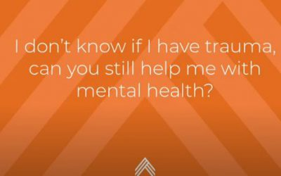 Drug Addiction: I don't know if I have trauma, can you still help me with mental health?