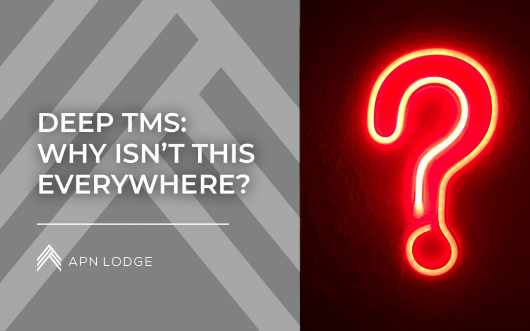 Why isn't dTMS (Deep TMS) Everywhere?